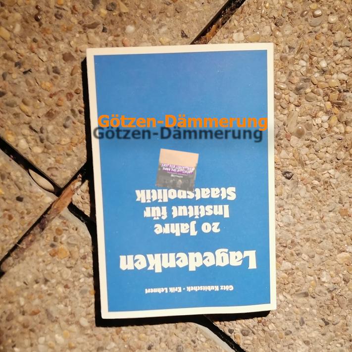 """""""Lagedenken"""" des """"IfS"""" als Götzen-Dämmerung"""
